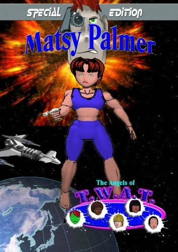 Matsy Palmer: Angels of T.W.A.T. Special Edition