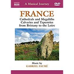 Musical Journey: France - Cathedrals and Megaliths; Calvaries and Tapestries from Brittany to the Loire