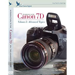 Introduction to the Canon 7D Volume 2: Advanced Topics