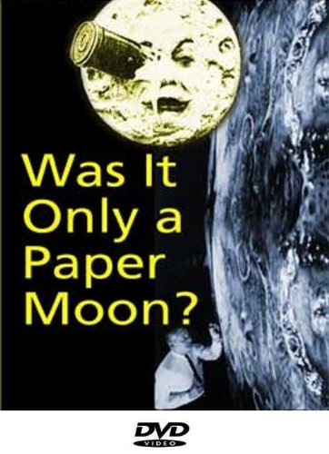 Was it Only a Paper Moon?
