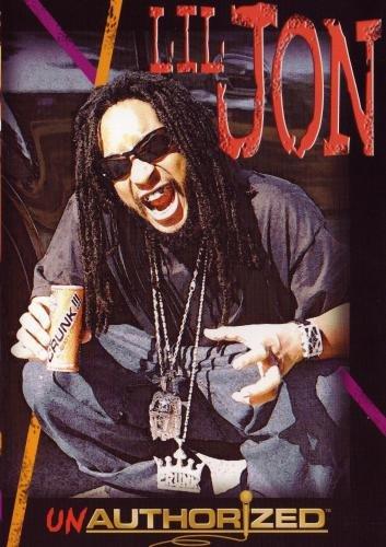 Lil Jon: Unauthorized