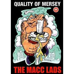 The Macc Lads:  Quality of Mersey