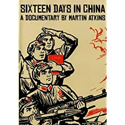 Sixteen Days In China:  A Documentary by Martin Atkins