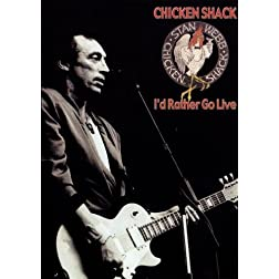Chicken Shack:  I'd Rather Go Live