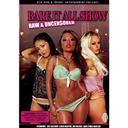 Bare It All Show (Uncensored)