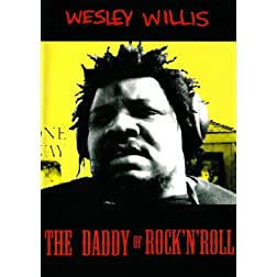 Wesley Willis: The Daddy of Rock'N'Roll