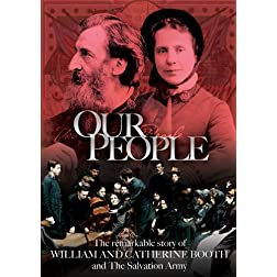 Our People: The Remarkable Story of William and Catherine Booth and The Salvation Army