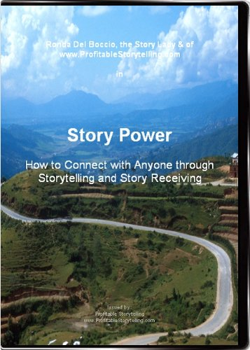 Story Power: How to Connect with Anyone through the Power of Storytelling and Story Receiving