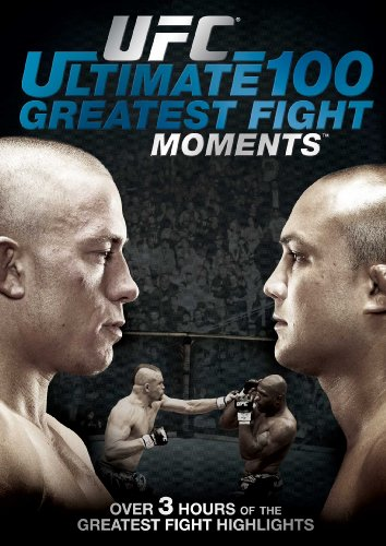 UFC: The Ultimate 100 Greatest Fight Moments