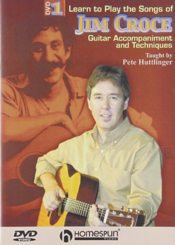 Pete Huttlinger: Learn to Play the Songs of Jim Croce, Vols. 1 & 2