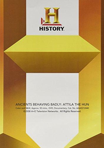 Anceints Behaving Badly: Attila The Hun