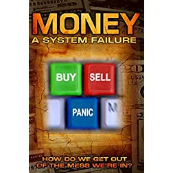 Money: A System Failure