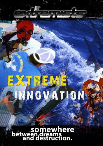 Extremists Extreme Innovation