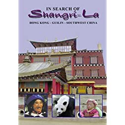 In Search of Shangri-La  Hong Kong - Guilin - Southwest China