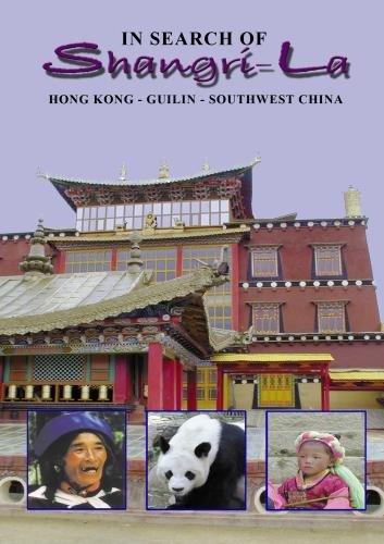 In Search of Shangri-La  Hong Kong - Guilin - Southwest China
