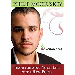 Transforming Your Life With Raw Food: Philip McCluskey
