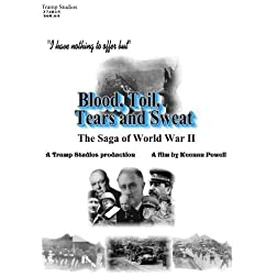 Blood, Toil, Tears and Sweat: The Saga of World War II