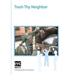 Trash Thy Neighbor