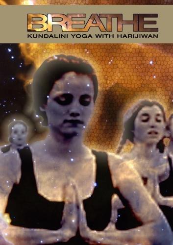Breathe: Kundalini Yoga with Harijiwan