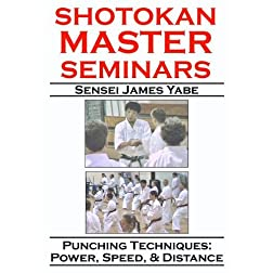 Shotokan Master Seminars: Punching Techniques: Power, Speed, & Distance