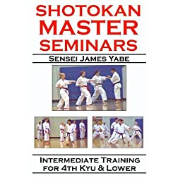 Shotokan Master Seminars: Intermediate Training for 4th Kyu and Lower