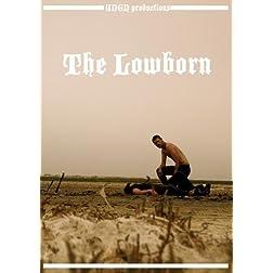 The Lowborn