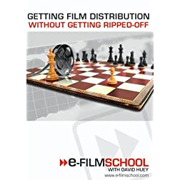 Getting Film Distribution Without Getting Ripped-off