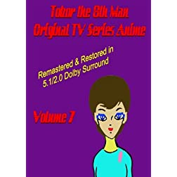 Tobor the 8th Man Original TV Series Anime Vol. 7  [Remastered & Restored]