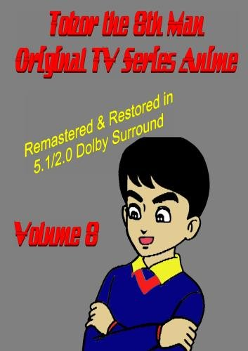 Tobor the 8th Man Original TV Series Anime Vol. 8  [Remastered & Restored]