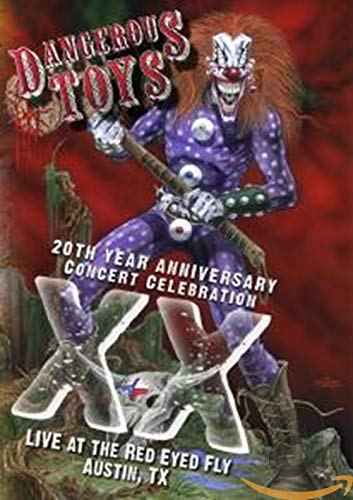Dangerous Toys - XX: 20th Year Anniversary Concert Celebration