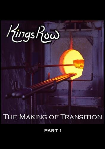 King's Row - The Making of Transition - Part 1