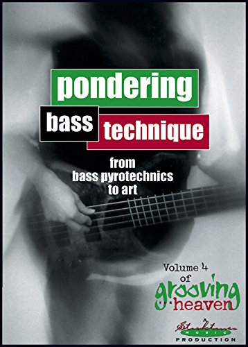 Grooving for Heaven, Vol. 4: Pondering Bass Technique