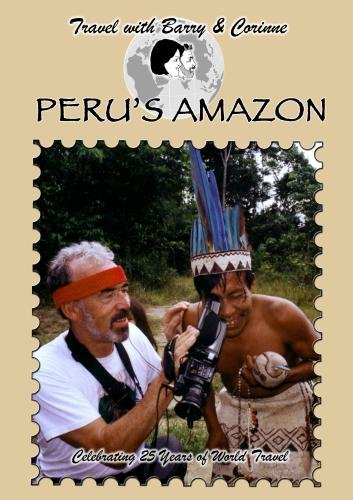 Travel with Barry & Corinne to Peru's Amazon