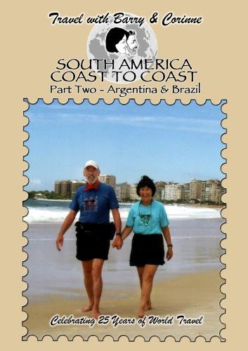 Travel with Barry & Corinne to South America #2 - Argentina & Brazil