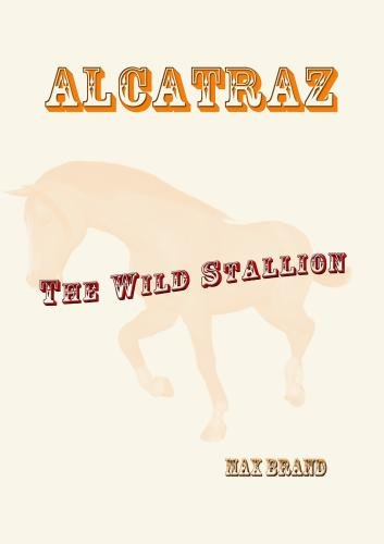 Alcatraz: The Wild Stallion