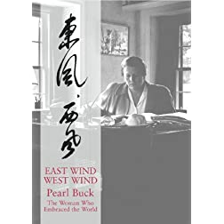 East Wind West Wind - Pearl Buck, The Woman Who Embraced The World