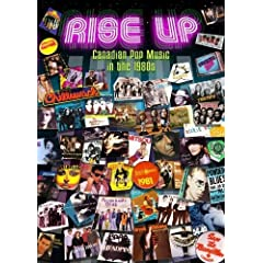 Rise Up: Canadian Pop Music in the 1980's