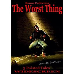 The Worst Thing Bonus Collection