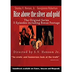 Rise above the silver and gold (The Series episodes 1 thru 3)