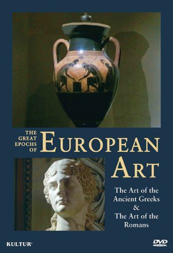 Great Epochs of European Art: Art of the Ancient Greeks / Art of the Romans