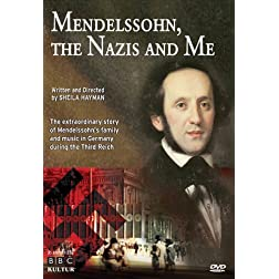 Mendelssohn, The Nazis And Me