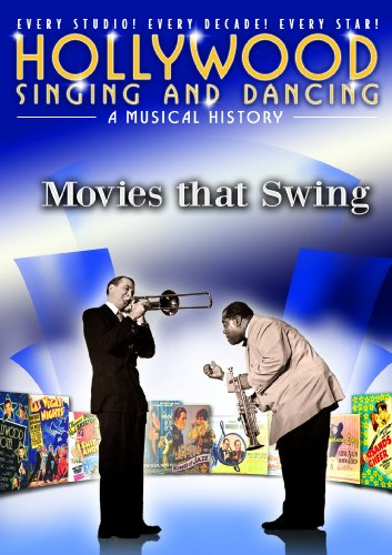 Hollywood Singing and Dancing: A Musical History - Movies That Swing