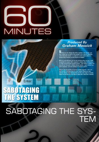 60 Minutes - Sabotaging the System (November 8, 2009)