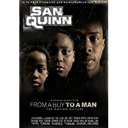 San Quinn: From a Boy to a Man