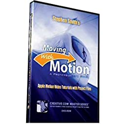Moving with Motion: Apple Motion Video Tutorials with Project Files