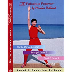 Fabulous Forever Level 2 Exercise Trilogy, 3 DVD set by Mirabai Holland. More Advanced Workouts: Cardio Dance, Strength and Stretch