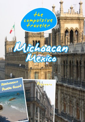 The Compulsive Traveler Michoacan Mexico