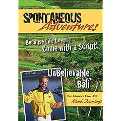 Spontaneous Adventures - Unbelievable Bali