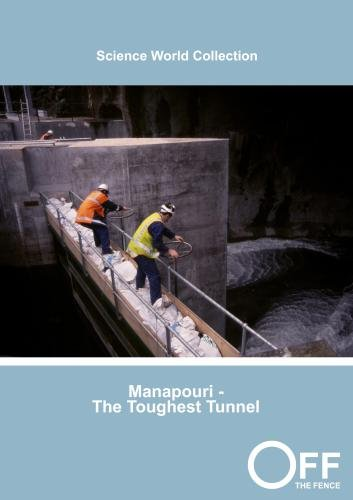 Manapouri - The Toughest Tunnel