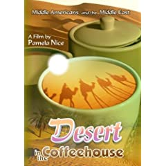 Desert in the Coffeehouse:  Middle Americans and the Middle East
